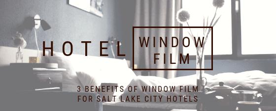 hotel window film salt lake city