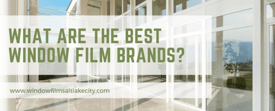 best window film brands 2019