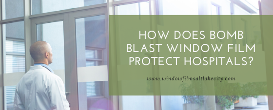 bomb blast window film hospitals