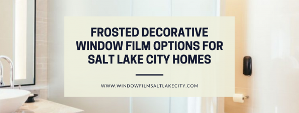 frosted decorative window film salt lake city